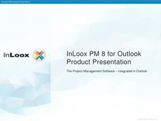 InLoox PM 8 for Outlook Product  P resentation