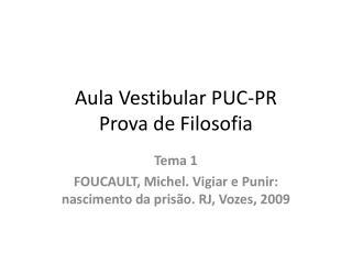 Aula Vestibular PUC-PR  Prova de Filosofia