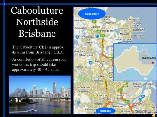 Cabooluture Northside Brisbane