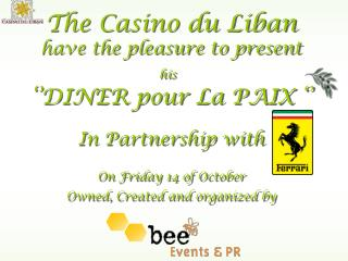 The Casino du Liban have the pleasure to present his ''DINER pour La PAIX '' In Partnership with