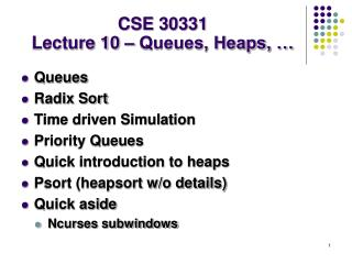 CSE 30331 Lecture 10 – Queues, Heaps, …