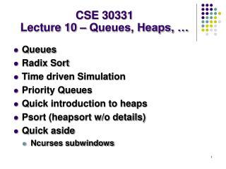 CSE 30331 Lecture 10 � Queues, Heaps, �