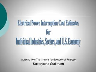 Electrical Power Interruption Cost Estimates for