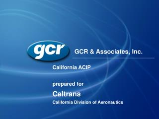 California ACIP prepared for Caltrans  California Division of Aeronautics