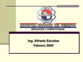 Ing. Alfredo Escobar Febrero 2004