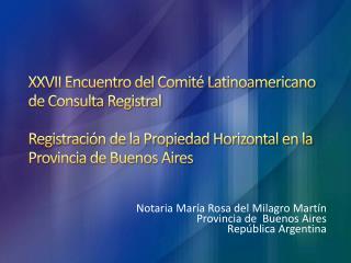 Notaria María  Rosa del  Milagro  Martín Provincia  de  Buenos Aires  República  Argentina