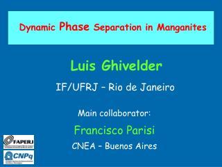 Dynamic  Phase  Separation in Manganites