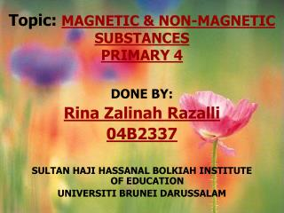 Topic:  MAGNETIC & NON-MAGNETIC SUBSTANCES  PRIMARY 4