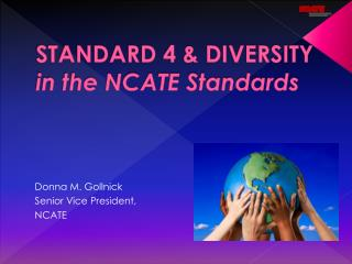 STANDARD 4  DIVERSITY in the NCATE Standards