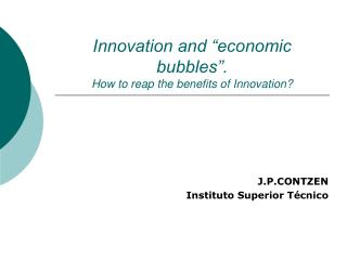 "Innovation and ""economic bubbles"".  How to reap the benefits of Innovation?"