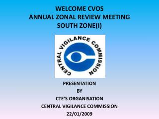 WELCOME CVOS ANNUAL ZONAL REVIEW MEETING SOUTH ZONE(I)