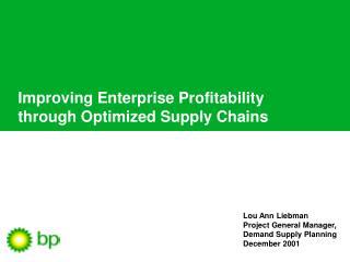 Lou Ann Liebman Project General Manager, Demand Supply Planning December 2001