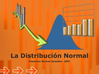 La Distribuci�n Normal