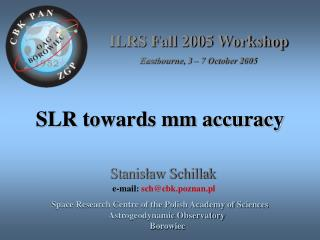 SLR towards mm accuracy