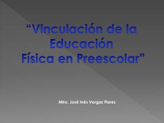 Mtro. José Inés Vargas Flores