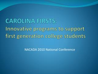 CAROLINA FIRSTS: Innovative programs to support first generation college students