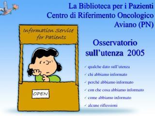 La Biblioteca per i Pazienti  Centro di Riferimento Oncologico Aviano (PN)