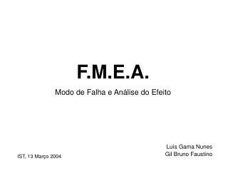 F.M.E.A. Modo de Falha e Análise do Efeito