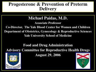Progesterone  Prevention of Preterm Delivery