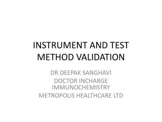 INSTRUMENT AND TEST METHOD VALIDATION