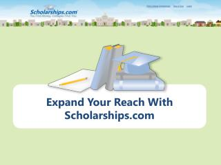 Expand Your Reach With Scholarships