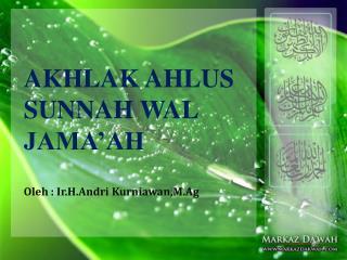 AKHLAK AHLUS SUNNAH WAL JAMA'AH