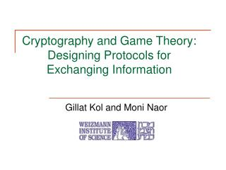 Cryptography and Game Theory: Designing Protocols for Exchanging Information