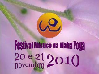Festival M�stico da Maha Yoga