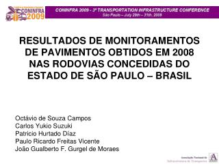 Oct�vio de Souza Campos  Carlos Yukio Suzuki  Patricio Hurtado D�az  Paulo Ricardo Freitas Vicente