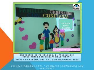 """Encuentro de Psicólogos. El trabajo con Estudiantes con Discapacidad Visual"""""""