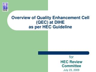 Overview of Quality Enhancement Cell (QEC) at DIHE  as per HEC Guideline