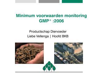 Minimum voorwaarden monitoring GMP +  :2006