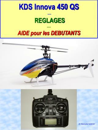 KDS Innova 450 QS ---  REGLAGES --- AIDE pour les DEBUTANTS