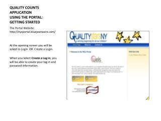 QUALITY COUNTS APPLICATION USING THE PORTAL: GETTING STARTED