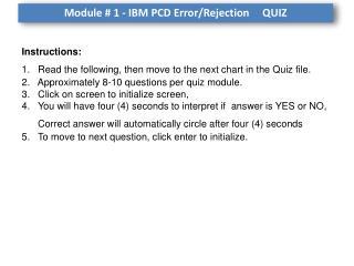 Module # 1 - IBM PCD Error/Rejection     QUIZ