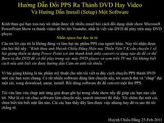 Hướng Dẫn Đổi PPS Ra Thành DVD Hay Video Và Hướng Dẫn Install (Setup) Một Software