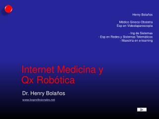 Internet Medicina y Qx  Robótica