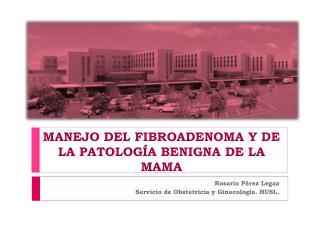 MANEJO DEL FIBROADENOMA Y DE LA PATOLOGÍA BENIGNA DE LA MAMA