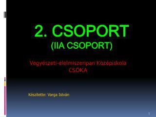 2. CSOPORT (iIa CSOPORT)