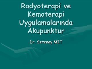 Radyoterapi ve Kemoterapi Uygulamalarında Akupunktur