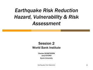 Earthquake Risk Reduction  Hazard, Vulnerability & Risk Assessment