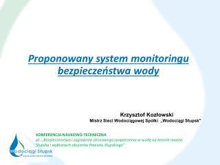 Proponowany system monitoringu bezpiecze?stwa wody