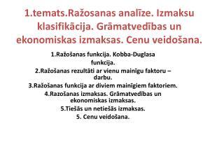 1.Ra�o�anas funkcija.  Kobba-Duglasa f unkcija.