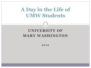 A Day in the Life of  UMW Students