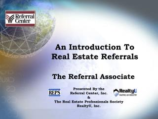 An Introduction To                    Real Estate Referrals