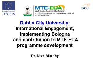 Dublin City  University: International  Engagement, Implementing Bologna