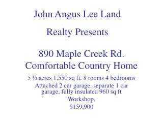 890 Maple Creek Rd. Comfortable Country Home