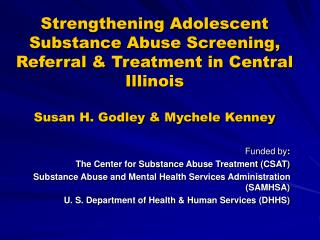Funded by : The Center for Substance Abuse Treatment (CSAT)