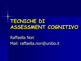 TECNICHE DI ASSESSMENT COGNITIVO