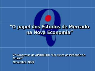 """""""O papel dos Estudos de Mercado na Nova Economia"""""""
